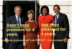 bush and obama has been prez hasn't been prez